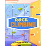 ROCK CLIMBING Notebook for KIDS: 110 pages lined