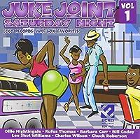 Vol. 1-Juke Joint Saturday Nig