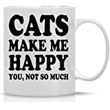CBTwear Make Me Happy You, Not So Much Women Cat Lover Crazy Bros Mugs Funny Mug-11OZ Coffee Mother's Day, 11OZ, White