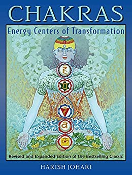 Chakras: Energy Centers of Transformation by [Johari, Harish]
