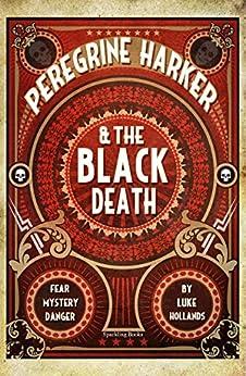 Peregrine Harker & the Black Death by [Hollands, Luke]