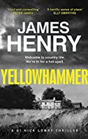 Yellowhammer: The gripping second murder mystery in the DI Nicholas Lowry series (DI Nick Lowry Thrillers)