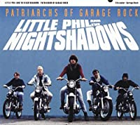 Patriarchs of Garage Rock by Little Phil & the Night Shadows