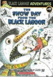 The Snow Day from the Black Lagoon (Black Lagoon Adventures)
