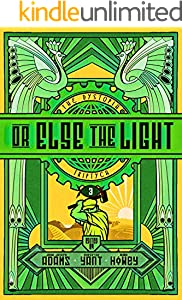 Or Else the Light (The Dystopia Triptych Book 3) (English Edition)
