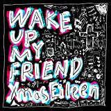 Wake up My friend♪Xmas EileenのCDジャケット