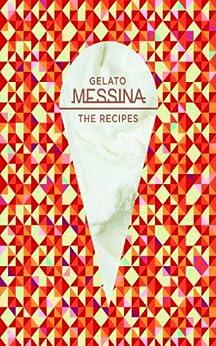 Gelato Messina: The recipes by [Palumbo, Nick]