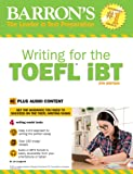 Writing for the TOEFL iBT: With MP3 CD, 6th Edition (Barron's Test Prep)