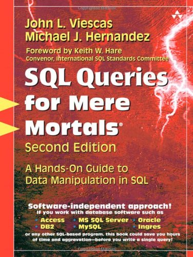 Download SQL Queries for Mere Mortals®: A Hands-On Guide to Data Manipulation in SQL 0321444434