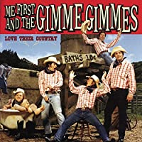 Love Their Country by Me First and the Gimme Gimmes (2006-10-17)