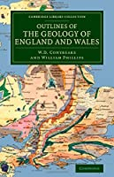 Outlines of the Geology of England and Wales: With an Introductory Compendium of the General Principles of that Science, and Comparative Views of the Structure of Foreign Countries (Cambridge Library Collection - Earth Science)