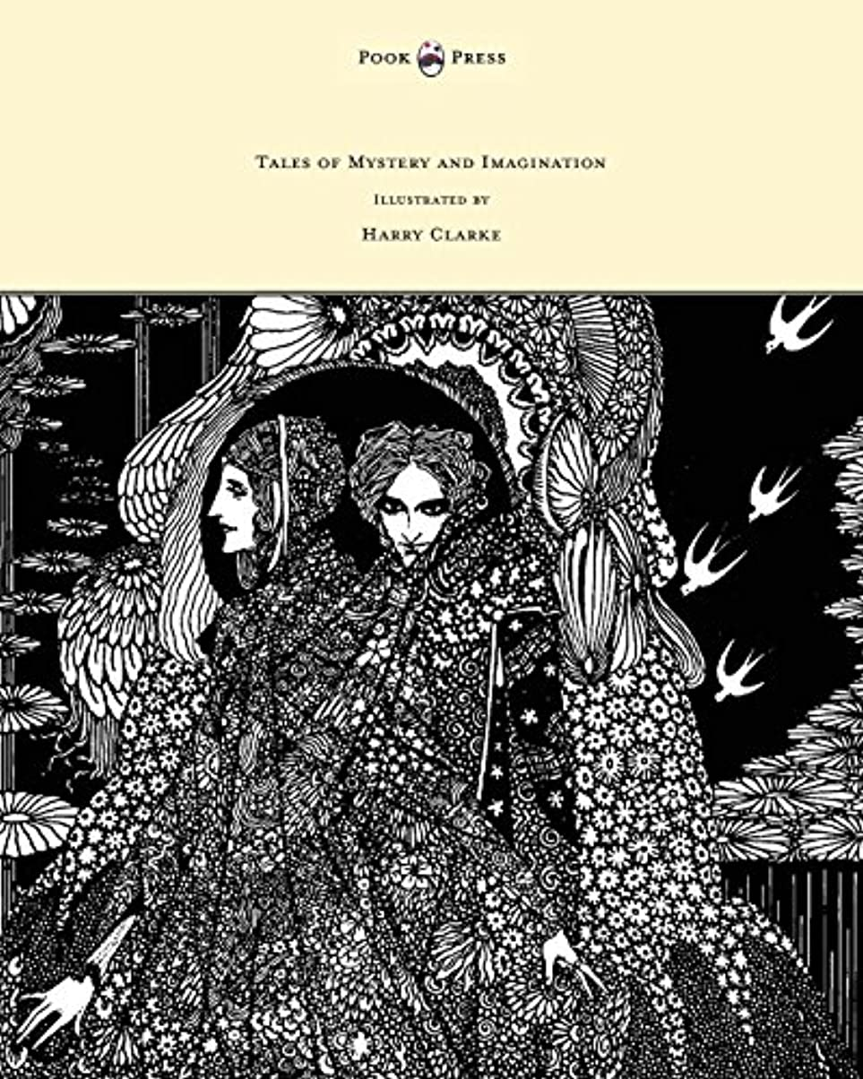 風味反対に効果的にTales of Mystery and Imagination - Illustrated by Harry Clarke (English Edition)