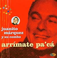Arrimate Pa Ca by Juanito Marquez (2004-11-16)