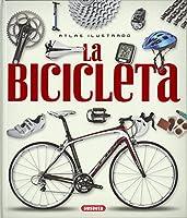La bicicleta/ The Bike (Atlas Ilustrado)