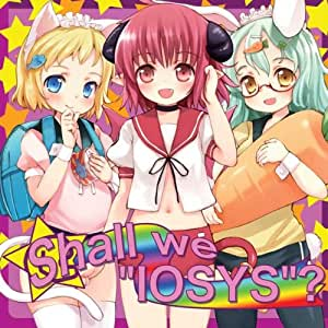 "Shall we ""IOSYS""?"