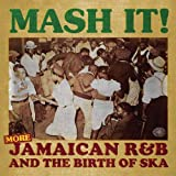 Mash It!: More Jamaican R&B and the Birth of Ska ユーチューブ 音楽 試聴