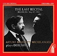 The Last Recital by Arturo Benedetti Michelangeli (2012-01-31)