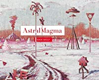 Maik Wolf: AstralMagma