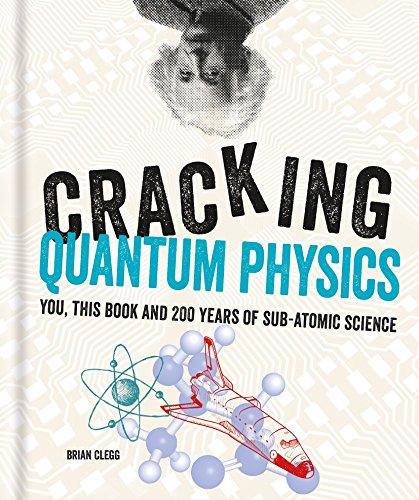 Cracking Quantum Physics (Cracking Series) (English Edition)