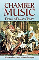 Chamber Music: Selections from Essays in Musical Analysis (Dover Books on Music and Music History)