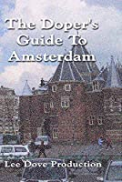 The Doper's Guide To Amsterdam