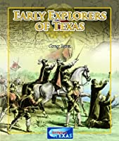 Early Explorers of Texas (Spotlight on Texas)