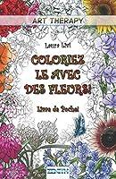 Coloriez le avec des Fleurs! - Livre de Poche! (Art Therapy)