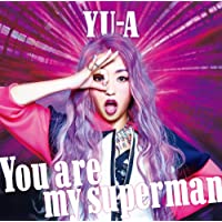 You are my superman