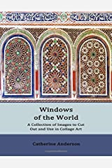 Windows of the World: A Collection of Photographic Images to Cut Out and Use in Personal Art Paperback