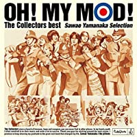 「OH! MY MOD!」The Collectors best -Sawao Yamanaka Selection