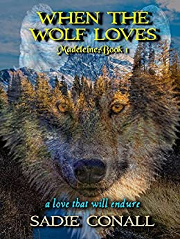 When the Wolf Loves (Madeleiné Book 1) by [Conall, Sadie]