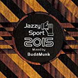 Jazzy Sport 2015 Mixed By BudaMunk [国内盤CD] (JSPMIX1003)
