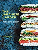 The Japanese Larder:Bringing Japanese Ingredients into Your Everyday Cooking (English Edition)