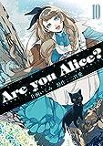 Are you Alice?: 10 (ZERO-SUMコミックス)