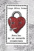 Poesías de un corazón encadenado/ Poems of a chained heart