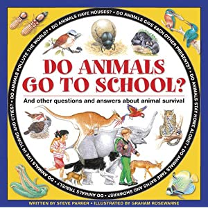 Do Animals Go to School?: And Other Questions and Answers About Animal Survival