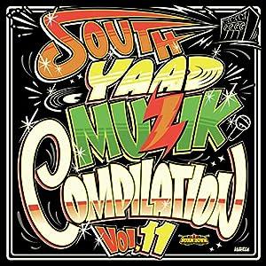 SOUTH YAAD MUZIK COMPILATION Vol.11