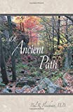An Ancient Path: Talks on Vipassana Meditation As Taught by S.N. Goenka Given in Europe and America 2007