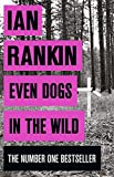 Even Dogs in the Wild: The New John Rebus (A Rebus Novel)