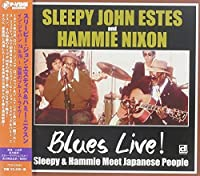 Blues Live! Sleepy & Hammie Meet Japanese People by SLEEPY JOHN / NIXON,HAMMIE ESTES
