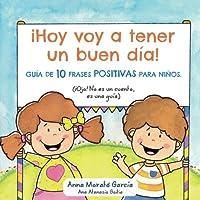 Hoy voy a tener un buen dia: Gu?a de 10 frases positivas para ni?os (Spanish Edition) [並行輸入品]