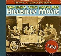 DIM LIGHTS,THICK SMOKE AND HILLBILLY MUSIC 1952