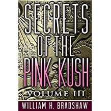 Secrets of the Pink Kush Volume 3