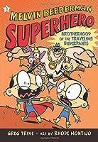 The Brotherhood of the Traveling Underpants (Melvin Beederman Superhero)