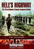 Hell's Highway: Us 101st Airborne & Guards Armoured Division (Battleground Europe:Market Garden)