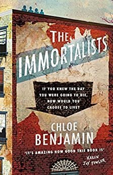 The Immortalists: The New York Times Top Ten Bestseller by [Benjamin, Chloe]