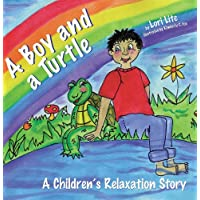 A Boy and a Turtle: A Children's Relaxation Story to improve sleep, manage stress, anxiety, anger  (English Edition)