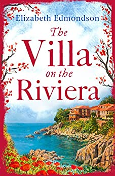The Villa on the Riviera: A captivating story of mystery and secrets - the perfect summer escape by [Edmondson, Elizabeth]