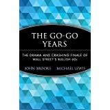 The Go-Go Years: The Drama and Crashing Finale of Wall Street's Bullish 60s (Wiley Investment Classics)