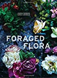 LONSDALE Foraged Flora: A Year of Gathering and Arranging Wild Plants and Flowers